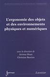 Jérôme Dinet et Christian Bastien - L'ergonomie des objets et des environnements physiques et numériques.