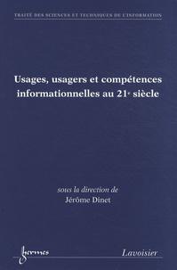 Usages, usagers et compétences informationnelles au 21e siècle - Jérôme Dinet |