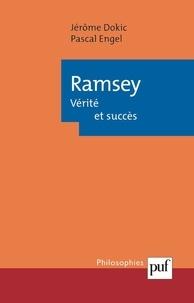 Jérôme Dokic et Pascal Engel - Ramsey - Vérité et succès.