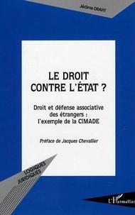 Jérôme Drahy - Le droit contre l'Etat ? - Droit et défense associative des étrangers : l'exemple de la CIMADE.