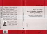 Jérôme Dubois - Communautés de politiques publiques et projets urbains - Étude comparée de deux grandes opérations d'urbanisme municipales contemporaines.