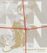 Jérôme Ducor - Le regard de Kannon.