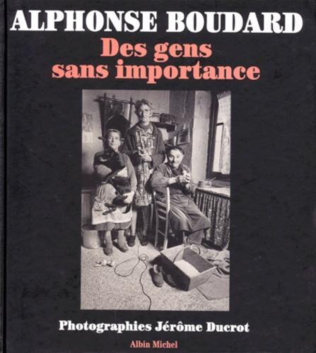 Jérôme Ducrot et Alphonse Boudard - Des gens sans importance.