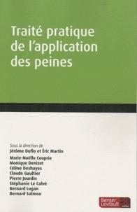 Jérôme Duflo et Eric Martin - Traité pratique de l'application des peines.