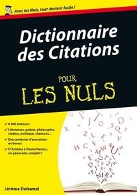 Jérôme Duhamel - Pour les Nuls Culture Générale  : Dictionnaire des citations Pour les Nuls.