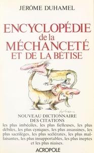 Jérôme Duhamel - Encyclopédie de la méchanceté et de la bêtise.