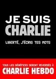 Jérôme Duhamel - Je suis Charlie - Liberté, j'écris tes mots.