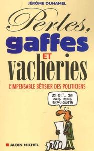 Perles, gaffes et vacheries. Limpensable bêtisier des politiciens.pdf
