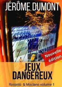 Jérôme Dumont - Rossetti & McLane Tome 1 : Jeux dangereux.