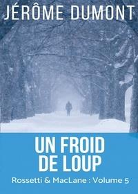 Jérôme Dumont - Rossetti & McLane Tome 5 : Un froid de loup.