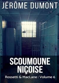 Jérôme Dumont - Rossetti & McLane Tome 6 : Scoumoune niçoise.