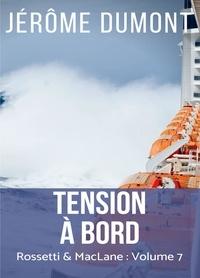 Jérôme Dumont - Rossetti & MacLane Tome 7 : Tension à bord.