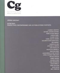 Jérôme Dupeyrat - Entretiens : perspectives contemporaines sur les publications d'artistes.