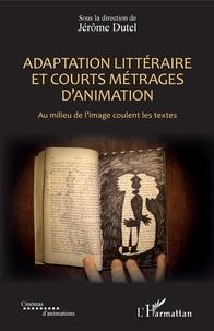Jérôme Dutel - Adaptation littéraire et courts métrages d'animation - Au milieu de l'image coulent les textes.