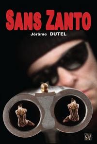 Jérôme Dutel - Sans Zanto.