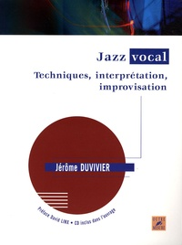 Jérôme Duvivier - Jazz vocal - Techniques, interprétation, improvisation. 1 CD audio