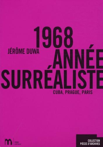 Jérôme Duwa - 1968, année surréaliste - Cuba, Prague, Paris.