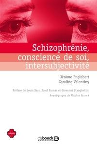 Jérôme Englebert et Caroline Valentiny - Schizophrénie conscience de soi intersubjectivité.