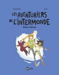 Jérôme Erbin - Les aventuriers de l'Intermonde, Tome 01 - Mission Athènes.