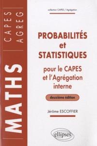 Jérôme Escoffier - Probabilités et statistiques pour le CAPES externe et l'Agrégation interne de Mathématiques.