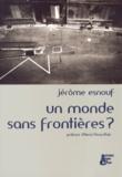 Jérôme Esnouf - Un monde sans frontières ?.
