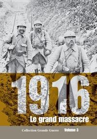 Jérôme Estrada de Tourniel - 1916 - Le grand massacre.
