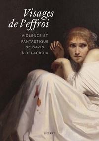 Deedr.fr Visages de l'effroi - Violence et fantastique de David à Delacroix Image
