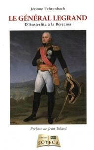 Jérôme Fehrenbach - Alexandre Legrand (1762-1815) - Un général de Fleurus à la Bérézina.