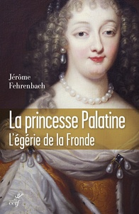 Jérôme Fehrenbach - Princesse Palatine.