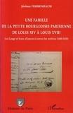 Jérôme Fehrenbach - Une famille de la petite bourgeoisie parisienne de Louis XIV à Louis XVIII - Les Gaugé et leurs alliances à travers les archives (1680-1820).