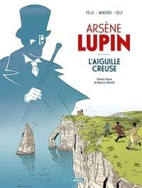 Jérôme Félix et Michaël Minerbe - Arsène Lupin Tome 1 : L'aiguille creuse.