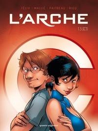 Jérôme Félix et Vincent Mallié - L'Arche Tome 3 : S.E.T.I..