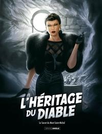 Jérôme Félix et Paul Gastine - L'héritage du diable Tome 2 : Le Secret du Mont-Saint-Michel.