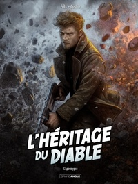 Jérôme Félix et Paul Gastine - L'héritage du diable Tome 4 : L'Apocalypse.