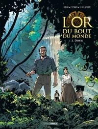 Jérôme Félix et Philippe Esnos - L'or du bout du monde Tome 2 : Doug.