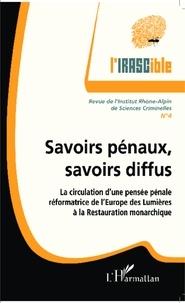 Jérôme Ferrand et Xavier Pin - L'IRASCible N° 4 : Savoirs pénaux, savoirs diffus - La circulation d'une pensée pénale réformatrice de l'Europe des Lumières à la Restauration monarchique.
