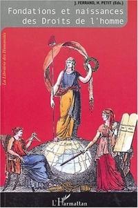 Jérôme Ferrand et Hugues Petit - L'Odyssée des Droits de l'homme Tome 1 : Fondations et naissances des Droits de l'homme.