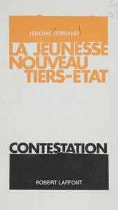 Jérôme Ferrand - La jeunesse, nouveau Tiers état.
