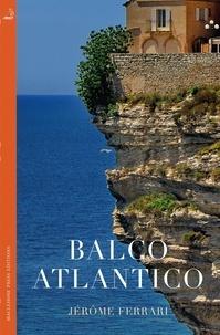 Jérôme Ferrari et David Homel - Balco Atlantico.