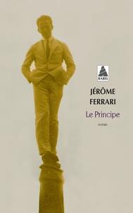 Jérôme Ferrari - Le Principe.
