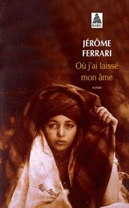 Jérôme Ferrari - Où j'ai laissé mon âme.
