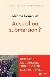 Jérôme Fourquet - Accueil ou submersion ? - Regards européens sur la crise des migrants.