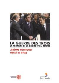 Jérôme Fourquet et Hervé Le Bras - La guerre des trois - La primaire de la droite et du centre.
