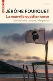 Jérôme Fourquet - La nouvelle question corse - Nationalisme, clanisme, immigration.