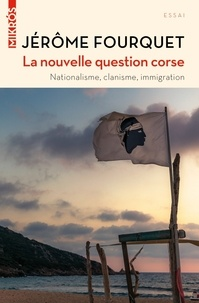 Jérôme Fourquet - La nouvelle question corse - Nationalisme, clanisme, immigration.