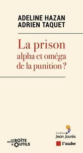 Jérôme Fourquet - La prison : alpha et oméga de la punition ?.