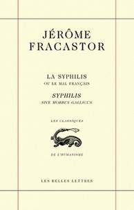 Jérôme Fracastor - La syphilis ou le mal français - Edition bilingue français-latin.