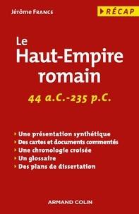 Jérôme France - Le Haut-Empire romain - 44 a. C.-235 p. C..