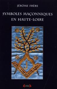 Jérôme Frère - Symboles maçonniques en Haute-Loire.