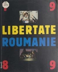 Jérôme Fritel et  Collectif - Libertate Roumanie, 1989.